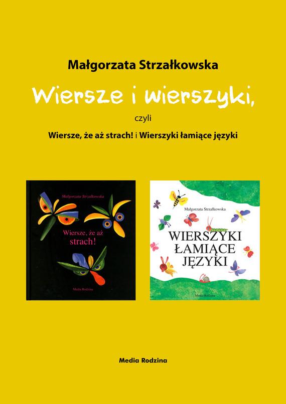 okładka Wiersze i wierszyki, czyli Wiersze, że aż strach! i Wierszyki łamiące języki, Ebook | Małgorzata Strzałkowska