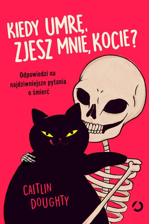 okładka Kiedy umrę, zjesz mnie, kocie?, Książka   Doughty Caitlin
