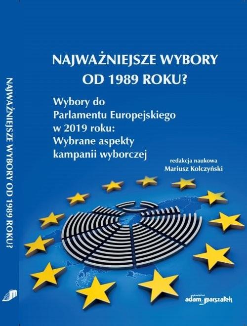 okładka Najważniejsze wybory od 1989 roku? Wybory do Parlamentu Europejskiego w 2019 rokuksiążka     