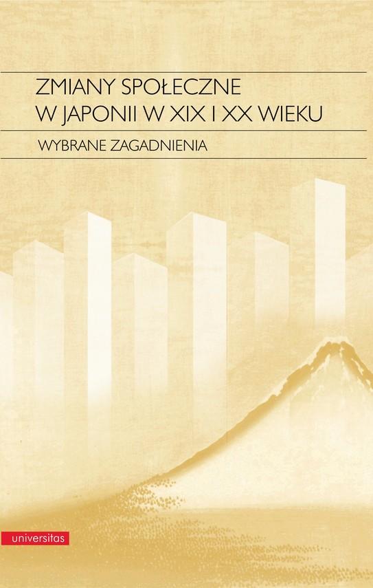 okładka Zmiany społeczne w Japonii w XIX i XX wieku. Wybrane zagadnieniaebook | epub, mobi | Elżbieta  Kostowska-Watanabe
