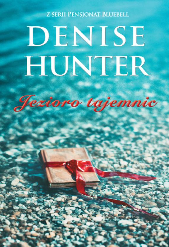 okładka Jezioro tajemnic, Ebook | Denise Hunter