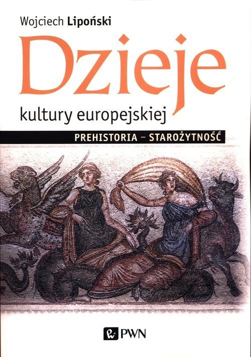 okładka Dzieje kultury europejskiej Prehistoria - Starożytność, Książka | Wojciech Lipoński