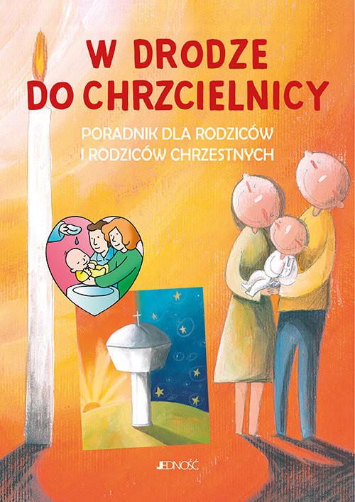 okładka W drodze do chrzcielnicy Poradnik dla rodziców i rodziców chrzestnych, Książka |
