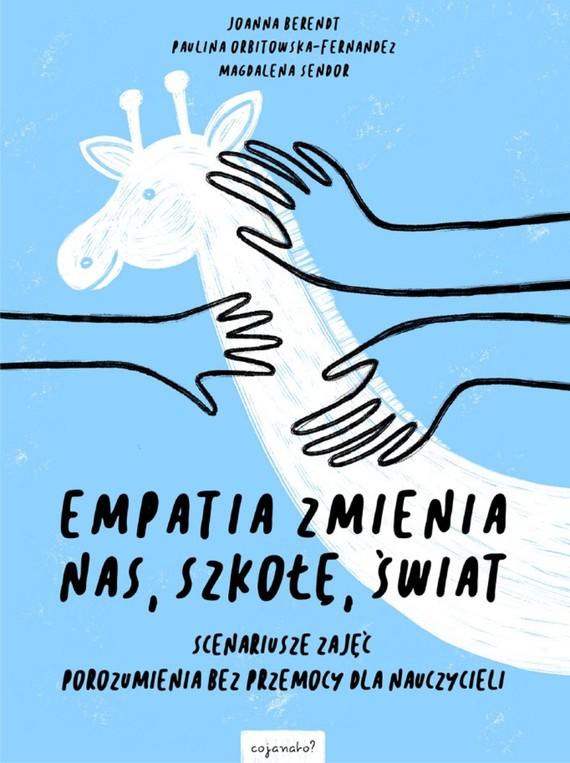 okładka Empatia zmienia nas, zmienia szkołę, zmienia światebook | epub, mobi | Joanna Berendt, Magdalena Sendor, Paulina Orbitowska-Fernandez