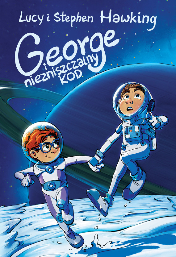 okładka George i niezniszczalny kod, Ebook   Stephen Hawking, Lucy Hawking