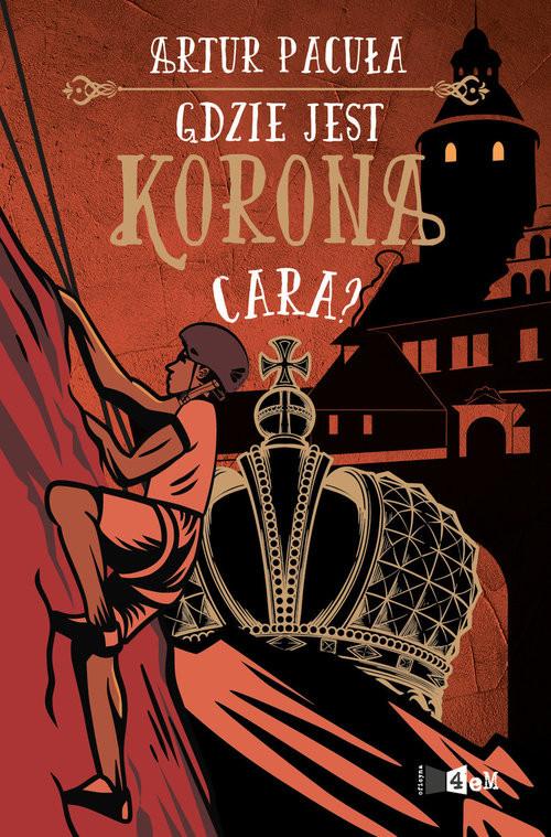 okładka Gdzie jest korona cara?, Książka | Artur Pacuła
