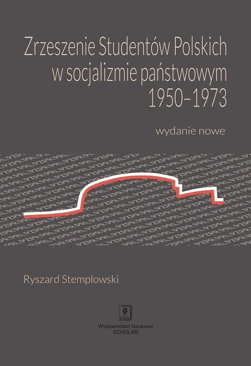 okładka Zrzeszenie Studentów Polskich w socjalizmie państwowym 1950-1973 Wydanie nowe, Książka   Stemplowski Ryszard