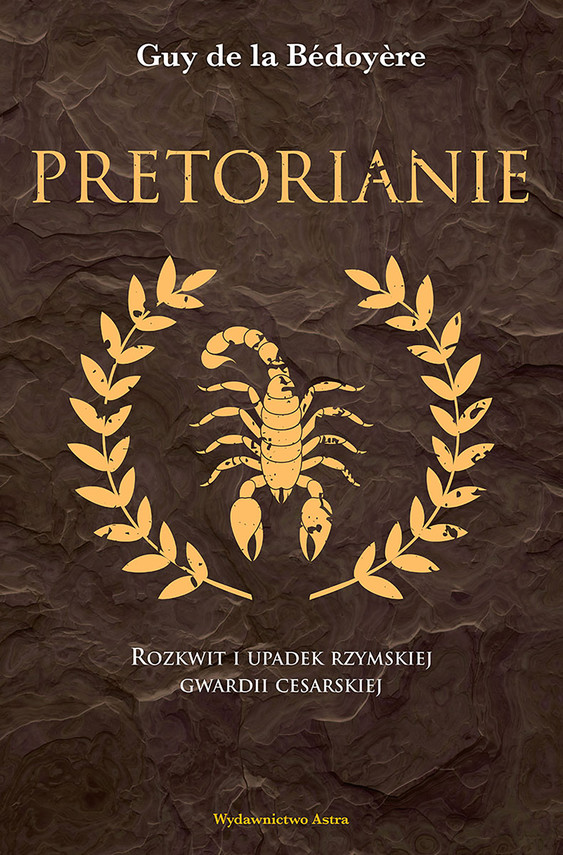 okładka Pretorianie. Rozkwit i upadek rzymskiej gwardii cesarskiejebook | epub, mobi | la Bedoyere Guy de