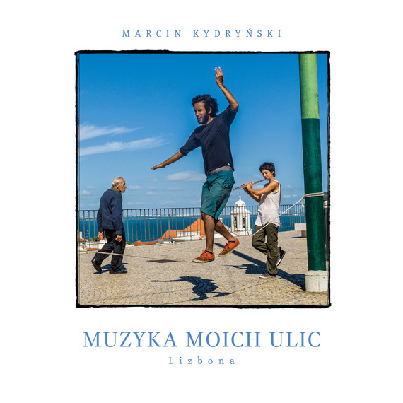 okładka Muzyka moich ulic. Lizbona, Audiobook | Marcin Kydryński