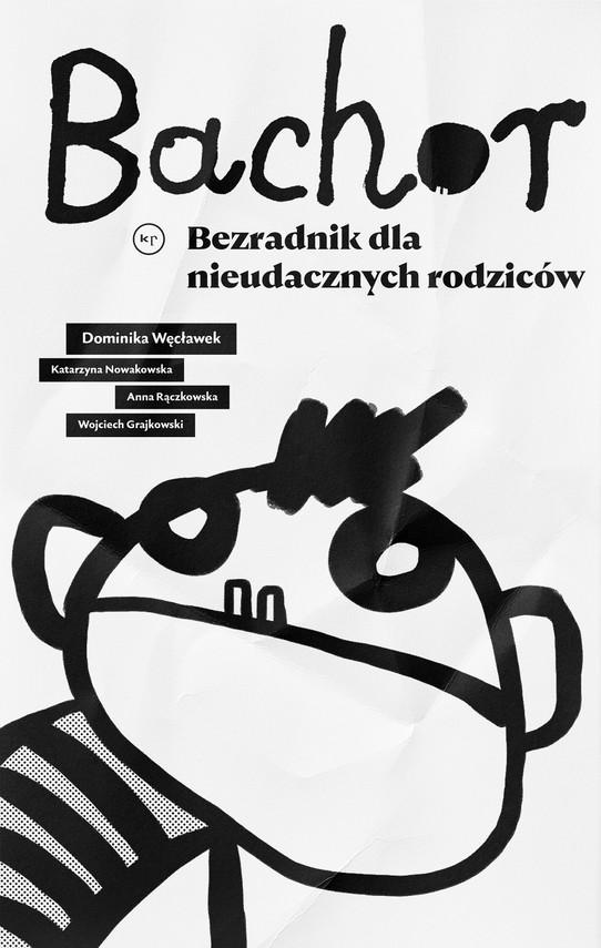 okładka Bachor, Ebook   Nowakowska Katarzyna, Węcławek Dominika, Anna Rączkowska, Wojtek Grajewski