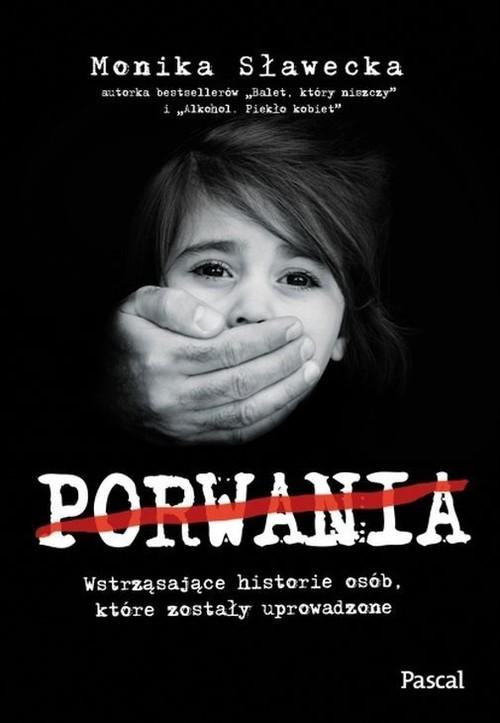 okładka Porwania, Książka | Monika  Sławecka