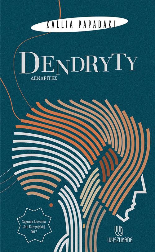 okładka Dendryty, Książka   Papadaki Kallia