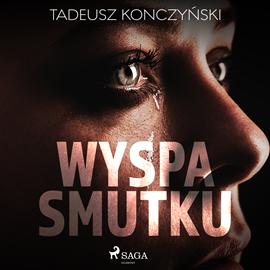 okładka Wyspa smutku, Audiobook | Konczyński Tadeusz