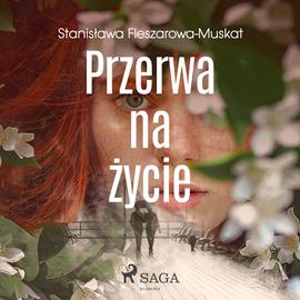okładka Przerwa na życieaudiobook | MP3 | Fleszarowa-Muskat Stanisława