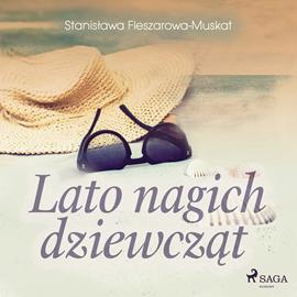 okładka Lato nagich dziewcząt, Audiobook | Fleszarowa-Muskat Stanisława