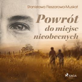 okładka Powrót do miejsc nieobecnych, Audiobook | Fleszarowa-Muskat Stanisława