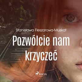okładka Pozwólcie nam krzyczećaudiobook | MP3 | Fleszarowa-Muskat Stanisława
