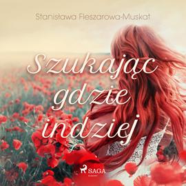 okładka Szukając gdzie indziejaudiobook | MP3 | Fleszarowa-Muskat Stanisława
