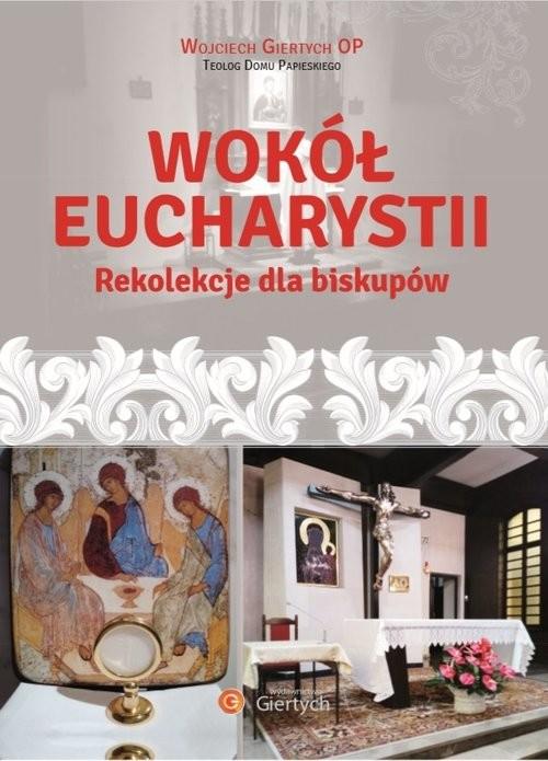 okładka Wokół Eucharystii Rekolekcje dla Biskupów, Książka | Giertych Wojciech