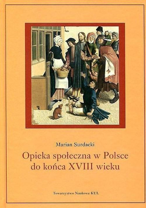 okładka Opieka społeczna w Polsce do końca XVIII wieku, Książka | Surdacki Marian