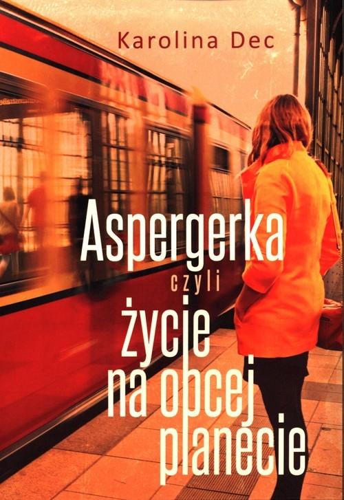 okładka Aspergerka, Książka | Dec Karolina