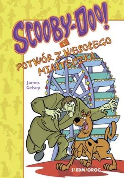 okładka Scooby-Doo! I potwór z wesołego miasteczka, Książka   James Gelsey