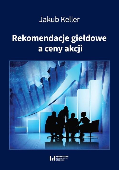okładka Rekomendacje giełdowe a ceny akcji, Książka | Jakub Keller
