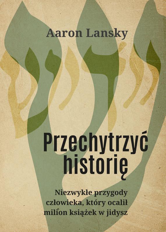 okładka Przechytrzyć historięebook | epub, mobi | Lansky Aaron