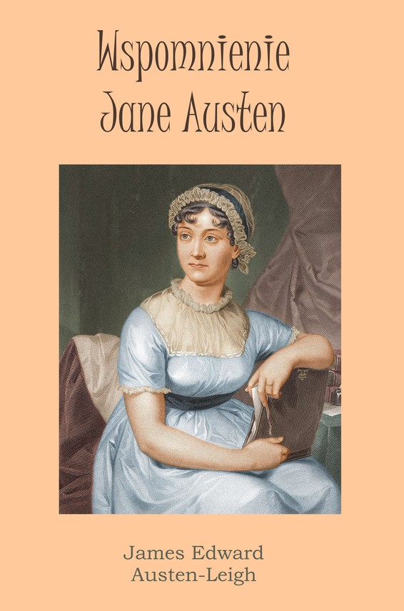 okładka Wspomnienie Jane Austen (Memoir of Jane Austen written by James Edward Austen-Leigh), Ebook | Jane Austen