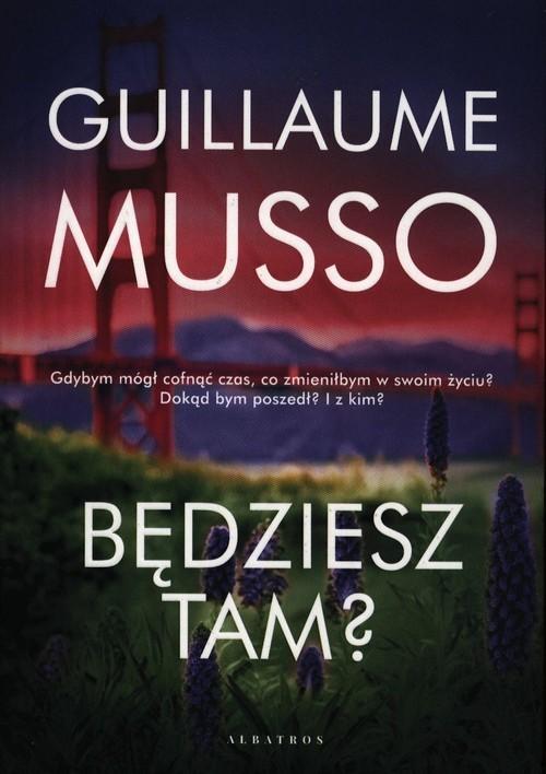 okładka Będziesz tam?, Książka   Guillaume Musso