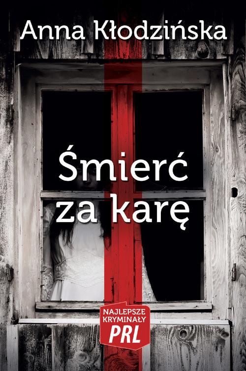 okładka Śmierć za karę / Ciekawe Miejsca, Książka | Kłodzinska Anna