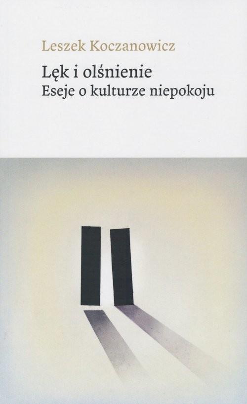 okładka Lęk i olśnienie Eseje o kulturze niepokoju, Książka | Leszek  Koczanowicz