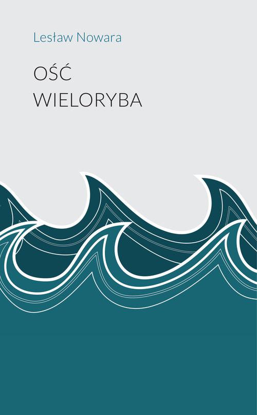 okładka Ość wielorybaksiążka |  | Nowara Lesław