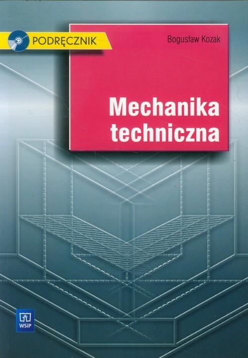 okładka Mechanika techniczna Podręcznik z płytą CD Szkoła ponadgimnazjalna, Książka   Kozak Bogusław