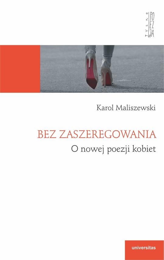 okładka Bez zaszeregowania. O nowej poezji kobietebook | epub, mobi | Karol Maliszewski