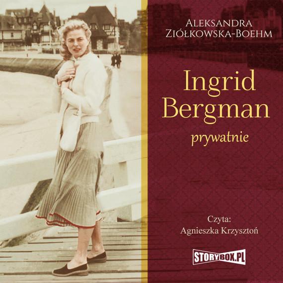 okładka Ingrid Bergman prywatnie, Audiobook   Aleksandra Ziółkowska-Boehm