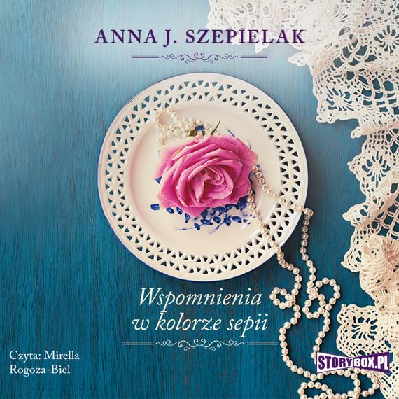 okładka Saga małopolska. Tom 2. Wspomnienia w kolorze sepii, Audiobook | Anna J. Szepielak