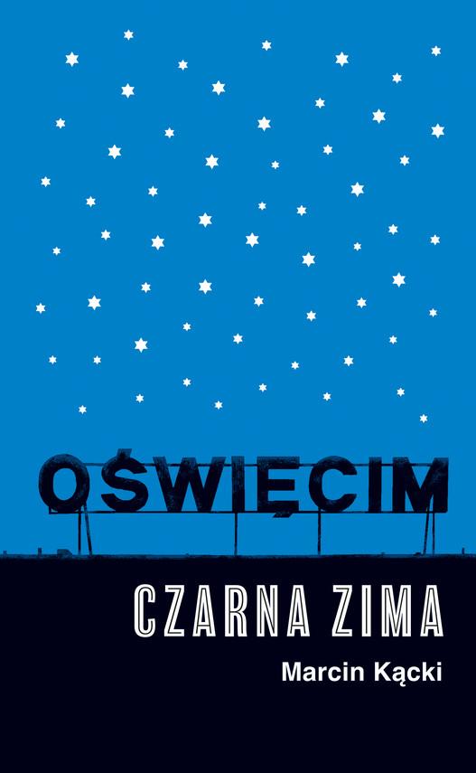 okładka Oświęcim. Czarna zima, Ebook | Marcin Kącki