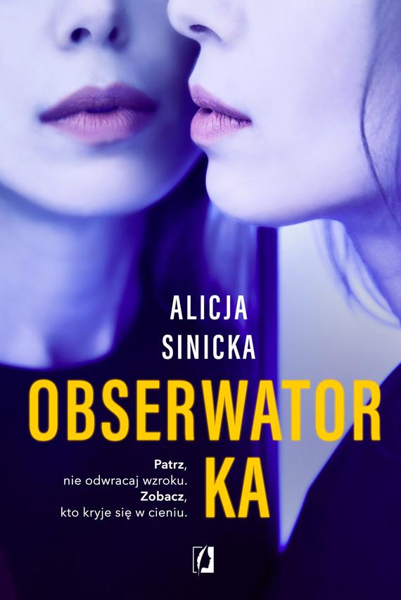 okładka Obserwatorkaebook | epub, mobi | Alicja Sinicka