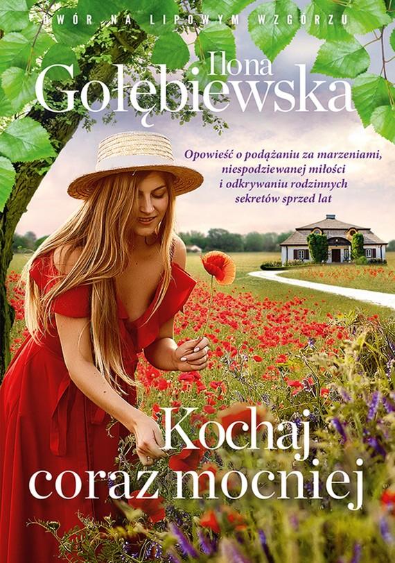 okładka Kochaj coraz mocniej, Ebook | Ilona Gołębiewska
