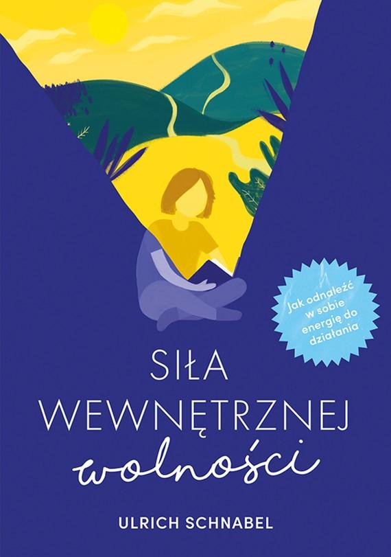 okładka Siła wewnętrznej wolnościebook | epub, mobi | Ulrich Schnabel