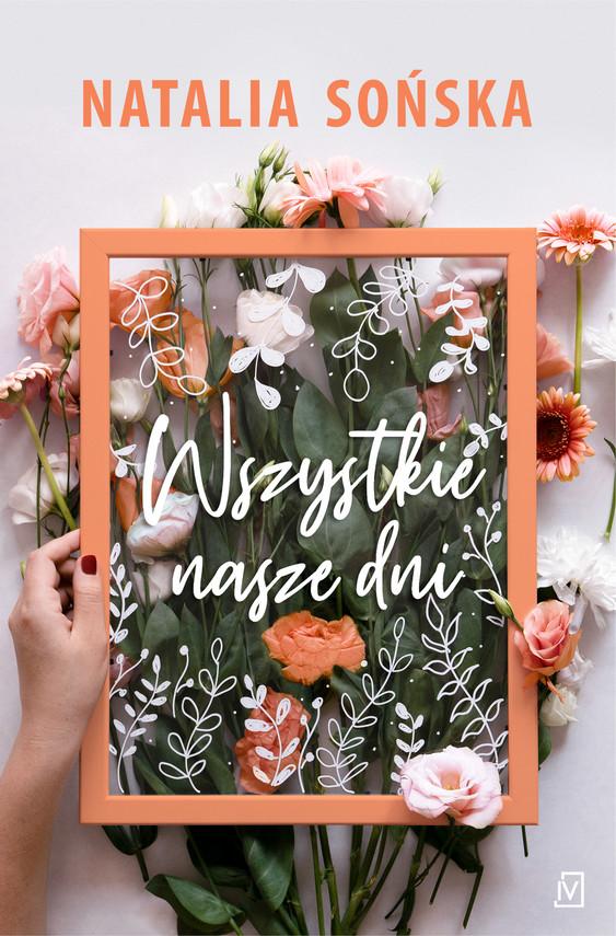 okładka Wszystkie nasze dni, Ebook | Natalia Sońska