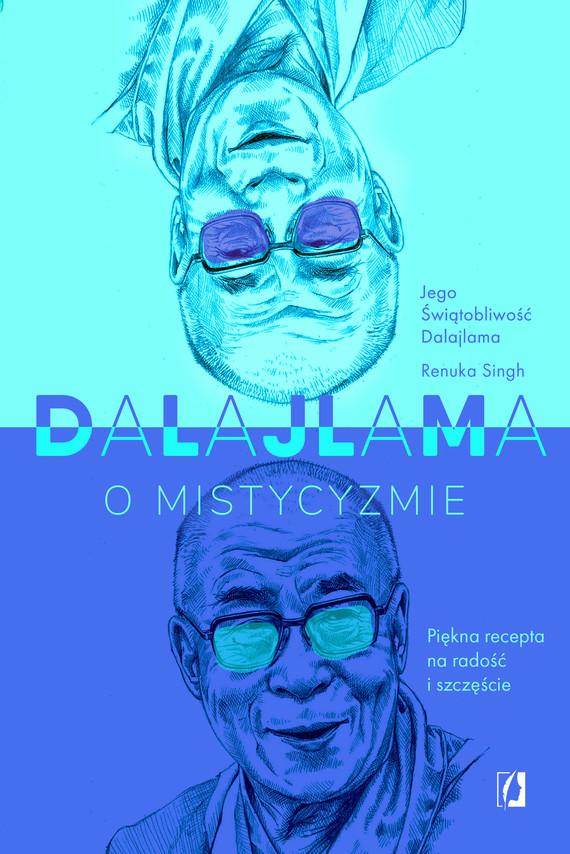 okładka Dalajlama o mistycyzmieebook | epub, mobi | Jego Świątobliwość Dalajlama, Renuka Singh