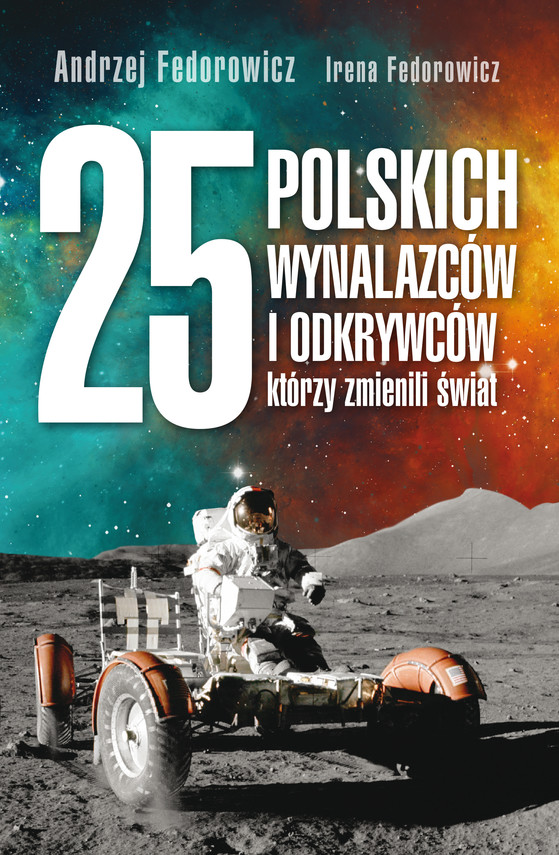 okładka 25 polskich wynalazców i odkrywców, którzy zmienili świat, Ebook | Andrzej Fedorowicz, Irena Fedorowicz