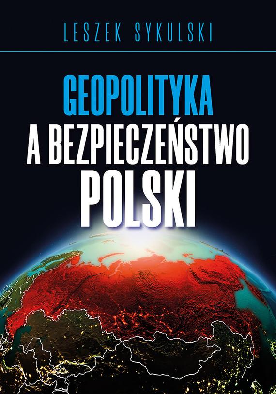 okładka Geopolityka a bezpieczeństwo Polskiaudiobook   MP3   Leszek Sykulski