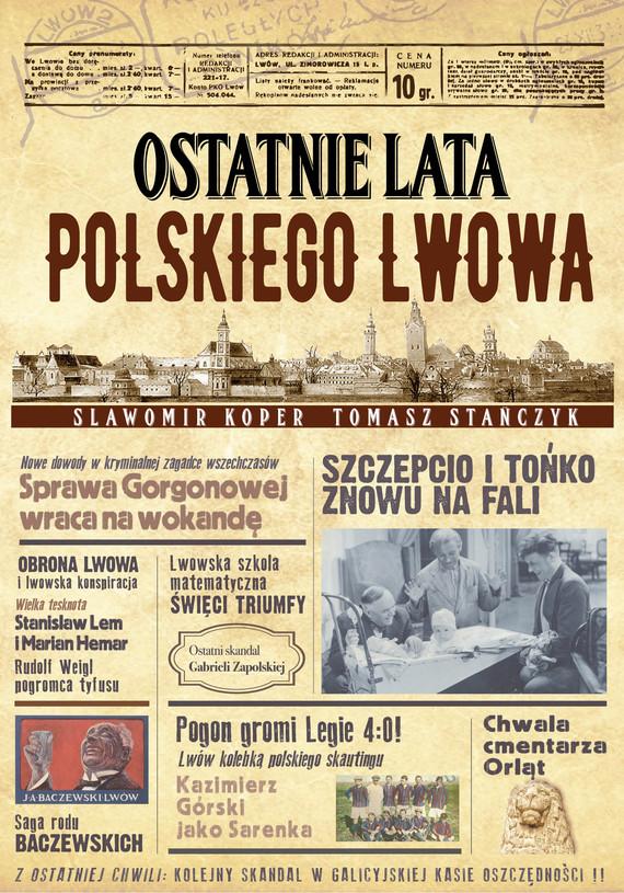 okładka Ostatnie lata polskiego Lwowa, Ebook | Sławomir Koper, Tomasz Stańczyk