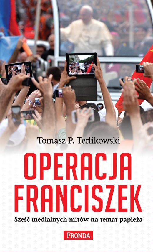 okładka Operacja Franciszek, Ebook   Tomasz P. Terlikowski