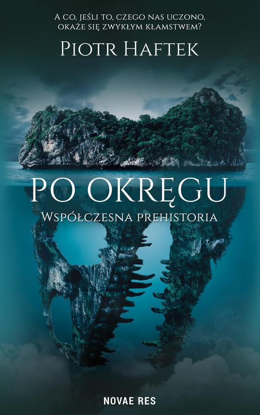 okładka Po okręgu. Współczesna prehistoriaebook | epub, mobi | Piotr Haftek
