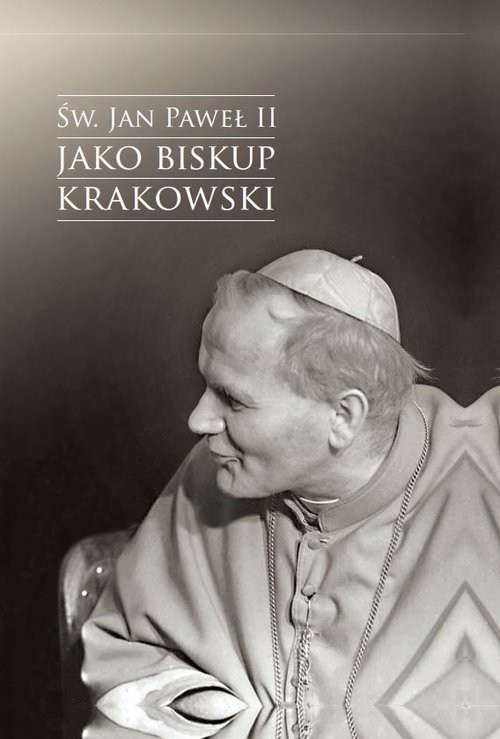 okładka Św. Jan Paweł II jako biskup krakowski, Książka | Urban Jacek