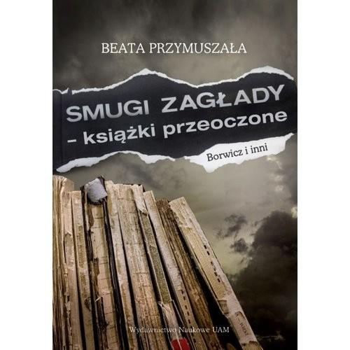 okładka Smugi Zagłady książki przeoczone Borwicz i inniksiążka |  | Przymuszała Beata